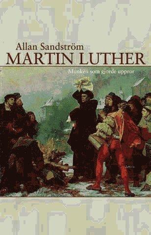 bokomslag Martin Luther, munken som gjorde uppror
