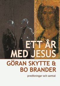 bokomslag Ett år med Jesus, predikningar och samtal
