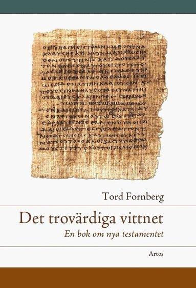 bokomslag Det trovärdiga vittnet : en bok om Nya testamentet
