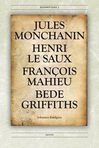 bokomslag Jules Monchanin, Henri Le Saux, François Mahieu, Bede Griffiths