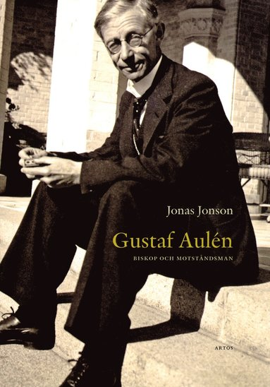 bokomslag Gustaf Aulén : biskop och motståndsman