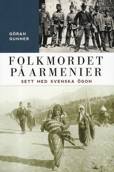 bokomslag Folkmordet på armenier : sett med svenska ögon