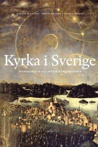 bokomslag Kyrka i Sverige: Introduktion till svensk kyrkohistoria
