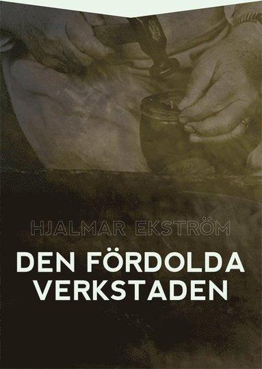 bokomslag Den fördolda verkstaden : själavårdande brev