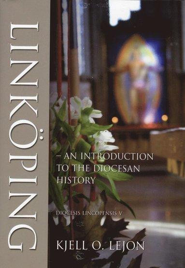 bokomslag Linköping : an introduction to the diocesan history