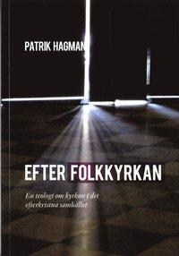 bokomslag Efter folkkyrkan : en teologi om kyrkan i der efterkristna samhället