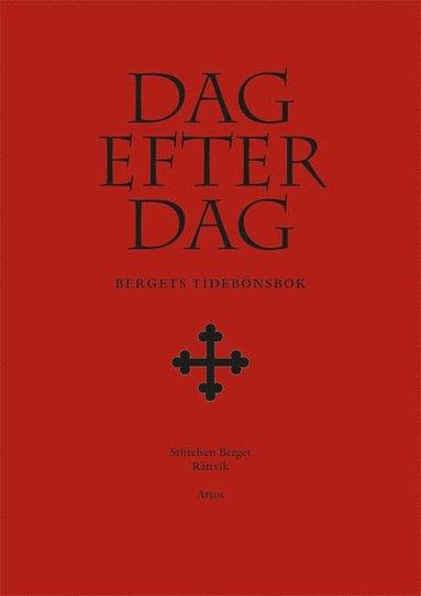bokomslag Dag efter dag : Bergets tidebönsbok