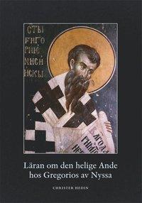 bokomslag Läran om den helige Ande hos Gregorios av Nyssa