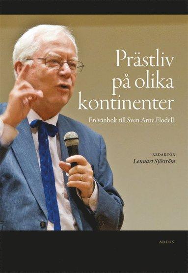 bokomslag Prästliv på olika kontinenter : en vänbok till Sven Arne Flodell
