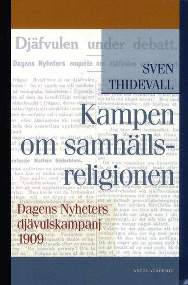 bokomslag Kampen om samhällsreligionen : Dagens Nyheters djävulskampanj 1909