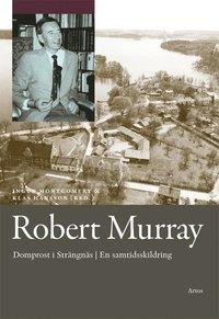 bokomslag Robert Murray : domprost i Strängnäs en samtidsskildring