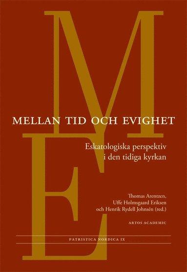 bokomslag Mellan tid och evighet : eskatologiska perspektiv i den tidiga kyrkan