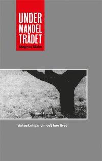 bokomslag Under mandelträdet : anteckningar om det inre livet