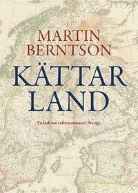 bokomslag Kättarland : en bok om reformationen i Sverige