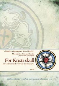 bokomslag För Kristi skull : introduktion till de lutherska bekännelserna