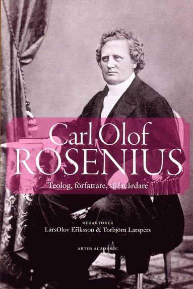bokomslag Carl Olof Rosenius : teolog, författare, själavårdare