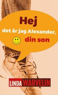 bokomslag Hej det är jag Alexander, din son