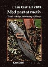 bokomslag Från kniv till slida med pautat motiv. Teknik - design, utformning och linj