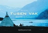bokomslag Tusen vak - Drömfiske på Nordkalotten