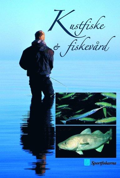 bokomslag Kustfiske och Fiskevård - En bok om ekologisk fiskevård på kusten