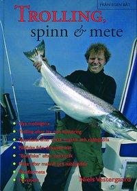 bokomslag Trolling, spinn & mete - allt om fiske från egen båt