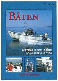 bokomslag Båten - Att välja och utrusta båten för sportfiske och fritid