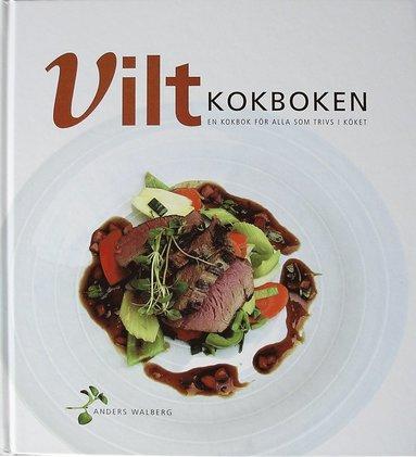 bokomslag ViltKokboken : en kokbok för alla som trivs i köket