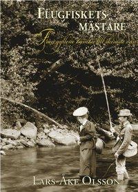 bokomslag Flugfiskets mästare : från gyllene bambu till skiraste dun