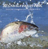 bokomslag Regnbågfiskets ABC : put och take-fiske med fluga, spinn och mete