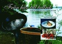 bokomslag Från håv till tallrik : hur du rensar och tillagar fisk