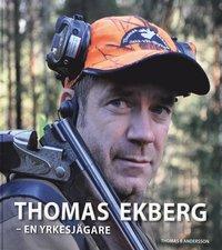 bokomslag Thomas Ekberg : en yrkesjägare