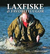 bokomslag Laxfiske & favoritflugor : ett liv med flugfiske