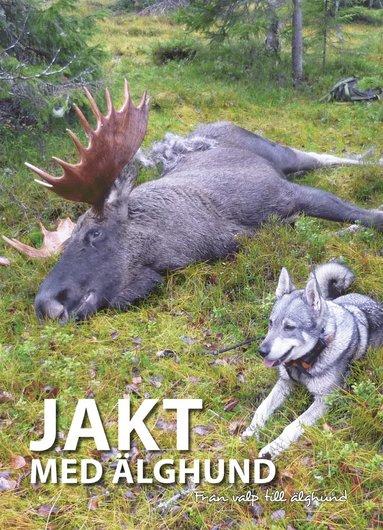 bokomslag Jakt med älghund : från valp till älghund