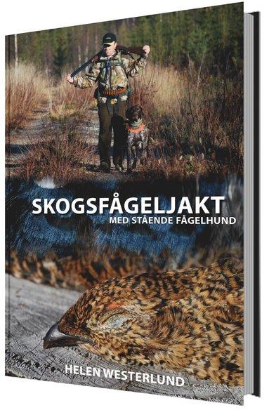 bokomslag Skogsfågeljakt med stående fågelhund