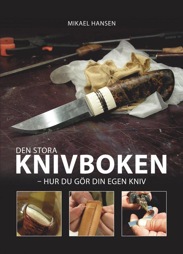 Den stora knivboken : hur du gör din egen kniv 1