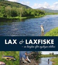 bokomslag Lax & laxfiske : en längtan efter nystigen vildlax