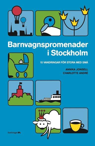 bokomslag Barnvagnspromenader i Stockholm : 15 vandringar för stora med små