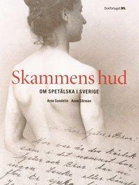 bokomslag Skammens hud : om spetälska i Sverige