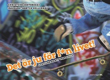 bokomslag Det är ju för fan livet! : 11 killar om att vara kille