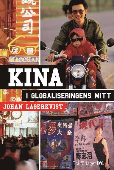bokomslag Kina i globaliseringens mitt