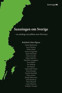 Sanningen om Sverige : en antologi om jobben som försvann