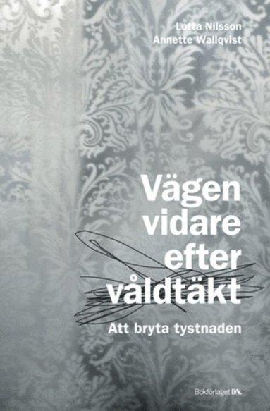 bokomslag Vägen vidare efter våldtäkt : att bryta tystnaden