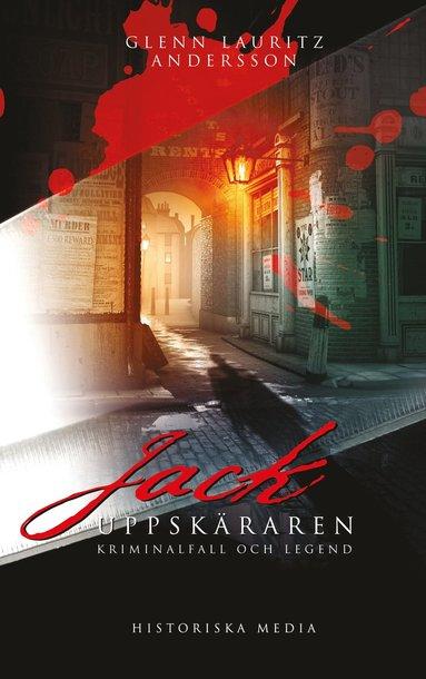 bokomslag Jack Uppskäraren : kriminalfall och legend