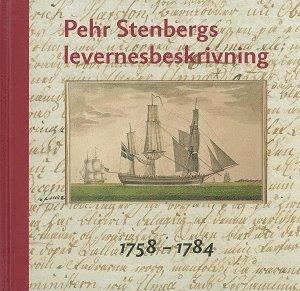 bokomslag Pehr Stenbergs levernesbeskrivning : av honom själv författad på dess lediga stunder. D. 1, 1758-1784