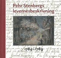 bokomslag Pehr Stenbergs levernesbeskrivning : av honom själv författad på dess lediga stunder. D. 2, 1784-1789
