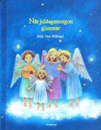 bokomslag När juldagsmorgon glimmar