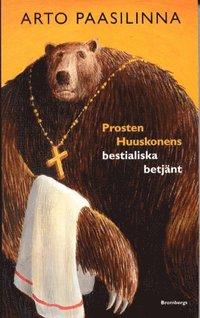 bokomslag Prosten Huuskonens bestialiska betjänt