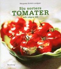 bokomslag Sju sorters tomater och några till