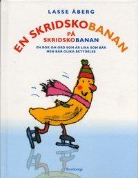 bokomslag En skridskobanan på skridskobanan : En bok om ord som är lika som bär men bär
