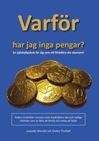 bokomslag Varför har jag inga pengar? : en självhjälpsbok för dig som vill förbättra din ekonomi